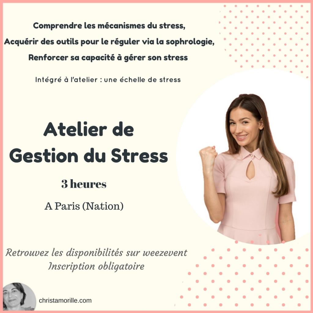 Atelier Gestion du Stress - 3 heures - Christa Morille - Sophrologie - A Nation (Paris). Comprendre les mécanismes du stress, Acquérir des outils pour le réguler via la sophrologie, Renforcer votre capacité à gérer le stress